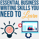 Essential Business Writing Skills You Need to Learn