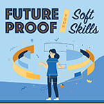 Future Proof Your Soft Skills