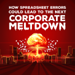 How Spreadsheet Errors Could Lead To The Next Corporate Meltdown