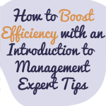 New Managers: How to Boost Efficiency with Introduction to Management Expert Tips