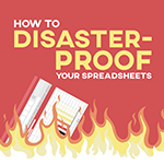How to disaster proof your spreadsheets