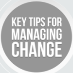 Key Tips For Managing Change
