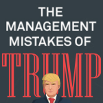 Management Mistakes of Trump
