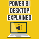 Power BI Desktop Explained