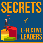 Secrets of Effective Leaders