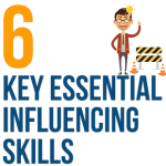 Six Key Essential Influencing Skills