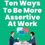 Ten Ways to be more Assertive at Work