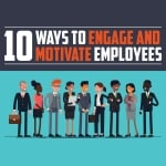 Ten Ways to Engage and Motivate Employees