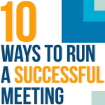 Ten Ways to Run a Successful Meeting
