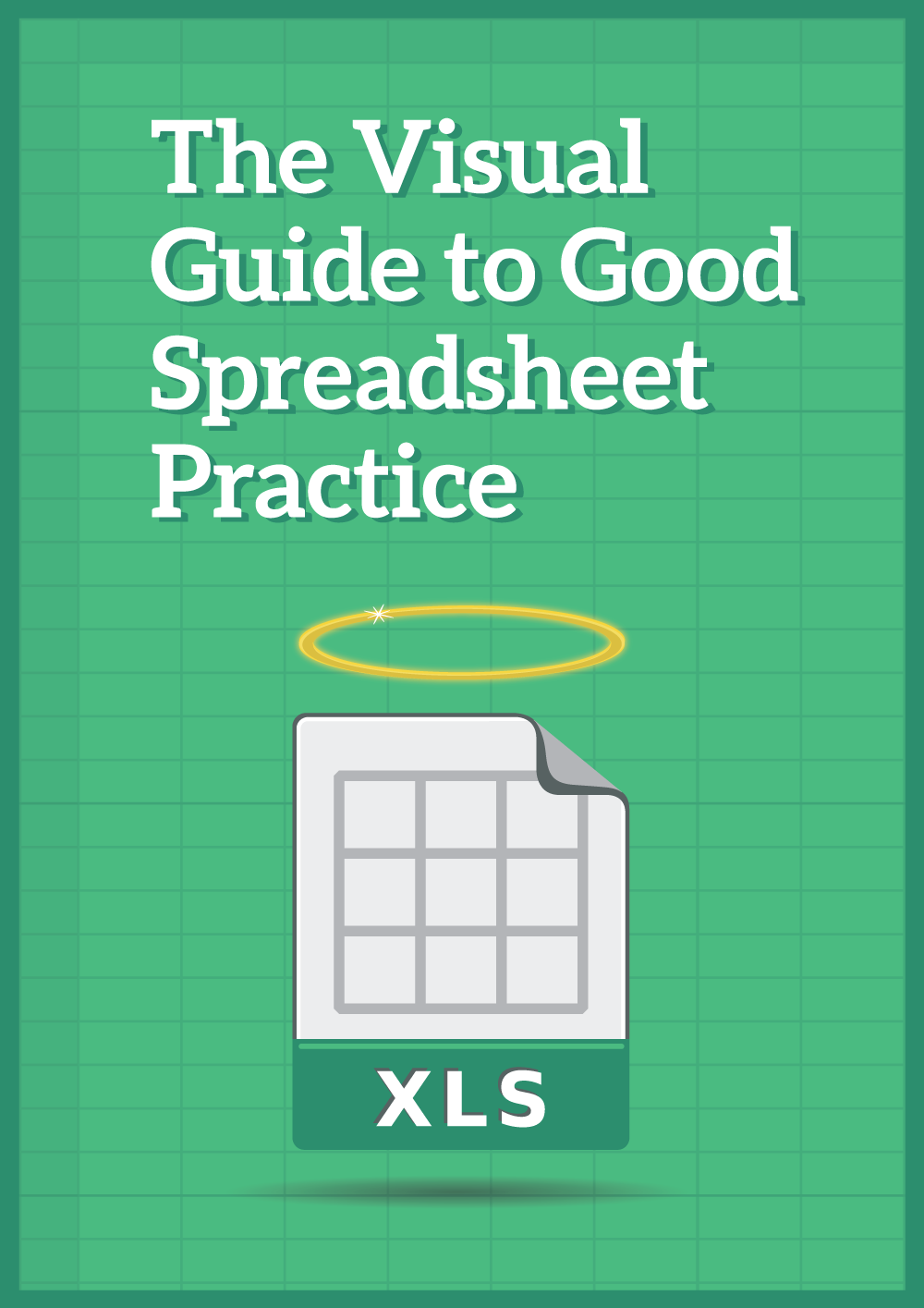 The Visual Guide to Good Spreadsheet Practice